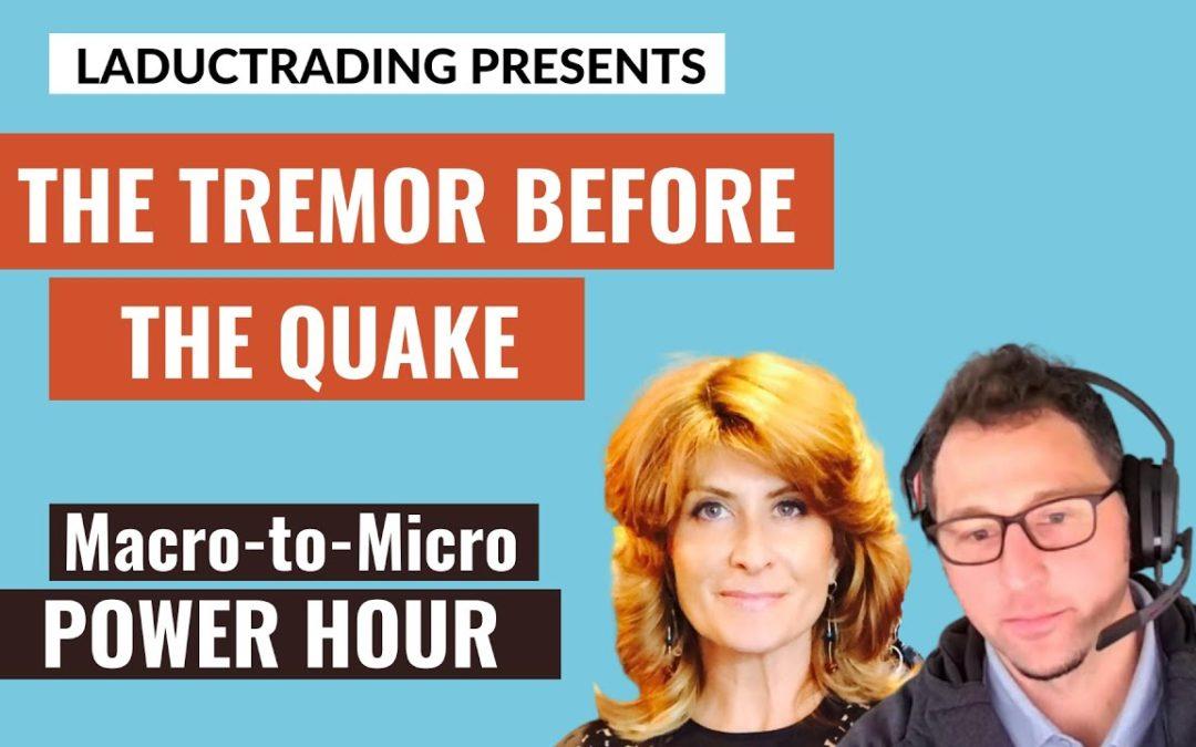 Macro-to-Micro Power Hour: The Tremor Before The Quake?
